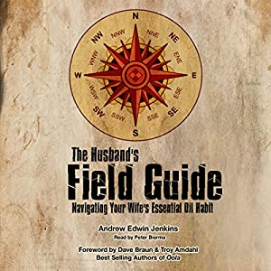 The Husband's Field Guide: Navigating Your Wife's Essential Oil Habit Audiobook