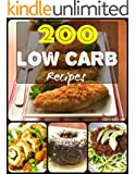 200 Impossibly Low Carb Diet Ketogenic Recipes LCHF For Weight Loss Healthy Cookbook For Beginners: Low Carb Breakfast, Lunch, Dinner, Snacks, Desserts, Cast Iron, Slow Cooker, Crockpot Recipes