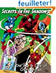 Secrets In The Shadows: The Art & Lif...