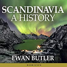 Scandinavia: A History Audiobook by Ewan Butler Narrated by Matthew Lloyd Davies