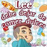 Lee Debe Dejar de Comer Dulces [Lee Should Stop Eating Sweets] | Leela Hope