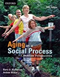Aging As A Social Process: Canadian Perspectives