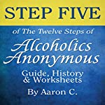 Step Five of the Twelve Steps of Alcoholics Anonymous: Guide and History | Aaron C