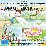 La historia de Lolita, la pequeña libélula, que a todos quiere ayudar. Español - Chino: le yu zhu re de xiao qing ting teng teng. Xibanyá - zhongwen   Wolfgang Wilhelm