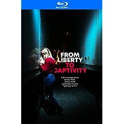 From Liberty to Captivity [Blu-ray]