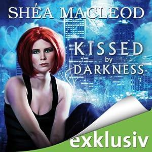 Kissed by darkness (Sunwalker Saga 1) Hörbuch