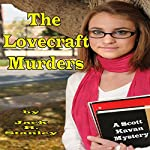 The Lovecraft Murders: Scott Kaven Mysteries, Book 1 | Jack R. Stanley