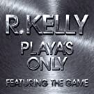Playa's Only [Explicit]