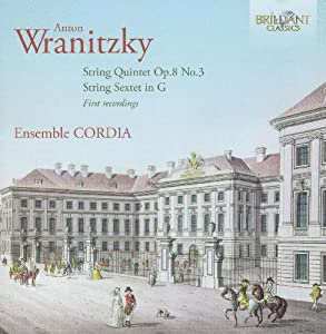 Wranitzky: String Quintet & String Sextet