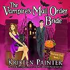 The Vampire's Mail Order Bride: Nocturne Falls, Book 1 Hörbuch von Kristen Painter Gesprochen von: B.J. Harrison
