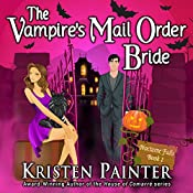 The Vampire's Mail Order Bride: Nocturne Falls, Book 1 | Kristen Painter