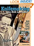 Knifemaking with Bob Loveless: Build...