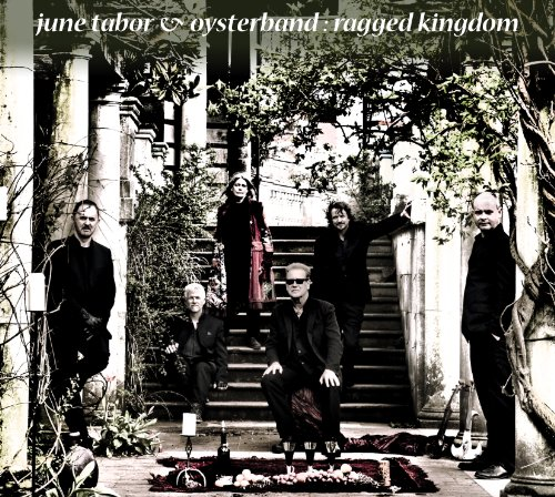June Tabor & Oysterband – Ragged Kingdom (2011) [FLAC]