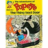 The Thing Next Door (The adventures of Popeye Album No 4)by Bud Sagendorf