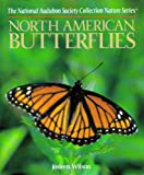 National Audubon Society Field Guide to North American Butterflies (National Audubon Society Field Guide Series)