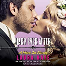 Hard Ever After: A Hard Ink Novella Audiobook by Laura Kaye Narrated by Seraphina Valentine