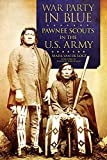 img - for War Party in Blue: Pawnee Scouts in the U.S. Army book / textbook / text book