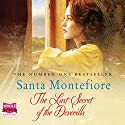 The Last Secret of the Deverills: The Deverill Chronicles, Book 3 Audiobook by Santa Montefiore Narrated by Genevieve Swallow