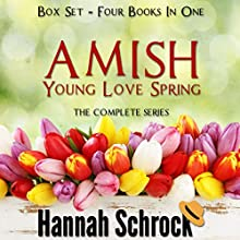 Amish Young Spring Love Box Set Audiobook by Hannah Schrock Narrated by Lulu James