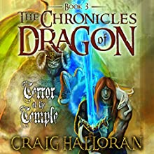 The Chronicles of Dragon: Terror at the Temple, Book 3 (       UNABRIDGED) by Craig Halloran Narrated by Lee Alan