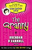 The Granny (1847173241) by O'Carroll, Brendan
