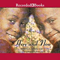 Here and Now (       UNABRIDGED) by Kimberla Lawson Roby Narrated by Donna Bailey