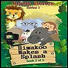 Himakoo Makes a Splash: Jungle Stories - Series 1, Book 2 Hörbuch von Mr Amarjit Singh Atwal Gesprochen von: Moira Healey