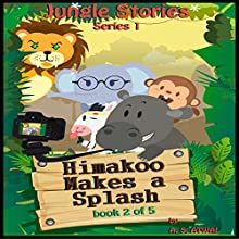 Himakoo Makes a Splash: Jungle Stories - Series 1, Book 2 Audiobook by Mr Amarjit Singh Atwal Narrated by Moira Healey