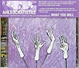 What You Will by AHLEUCHATISTAS (2006-01-31)