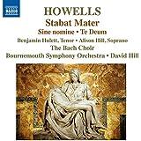 Howells: Stabat Mater [Benjamin Hulett, Alison Hill, David Hill] [Naxos: 8.573176]