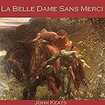 La Belle Dame Sans Merci   John Keats