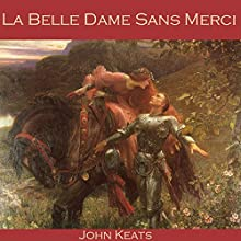 La Belle Dame Sans Merci Audiobook by John Keats Narrated by Cathy Dobson