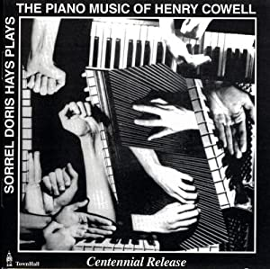 Sorrel Doris Hays Plays the Piano Music of Henry Cowell