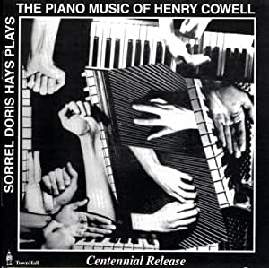 Sorrel Doris Hays Plays the Piano Music of Henry Cowell