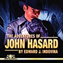 The Adventures of John Hasard Audiobook by Edward J. Indovina Narrated by Scott Sutherland
