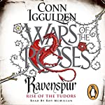 Ravenspur: Rise of the Tudors | Conn Iggulden