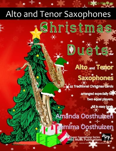 Christmas Duets for Alto and Tenor Saxophones: 21 Traditional Christmas Carols arranged for two equal saxophone players of intermediate standard PDF