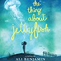 The Thing About Jellyfish (       UNABRIDGED) by Ali Benjamin Narrated by Sarah Franco