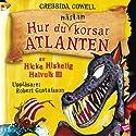 Hur du nästan korsar Atlanten [How To Almost Cross the Atlantic] (       UNABRIDGED) by Cressida Cowell Narrated by Robert Gustafsson