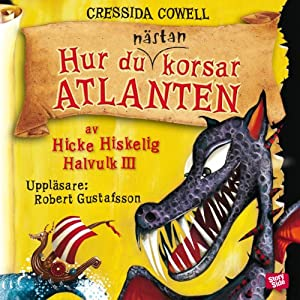 Hur du nästan korsar Atlanten [How To Almost Cross the Atlantic] | [Cressida Cowell]