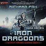 Iron Dragoons: Terran Armor Corps, Book 1 | Richard Fox