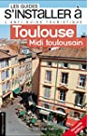 S'installer � Toulouse: L'antiguide t...