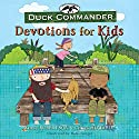 Duck Commander Devotions for Kids (       UNABRIDGED) by Korie Robertson, Chrys Howard Narrated by Gabe Wicks