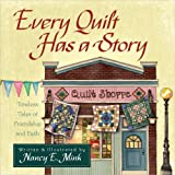 Every Quilt Has a Story: Timeless Tales of Friendship and Faith