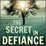 The Secret in Defiance | Jeff Bennington,Patrick Bousum