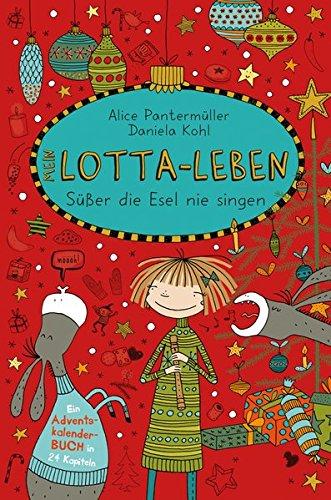 Mein Lotta-Leben. Süßer die Esel nie singen das Buch von Alice Pantermüller - Preise vergleichen & online bestellen