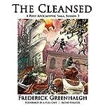 The Cleansed, Season 3: A Post-Apocalyptic Saga | Frederick Greenhalgh,Frederick Greenhalgh - director