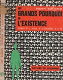img - for Les grands pourquoi de l'existence - R ponses de la science, de la philosophie, de la foi book / textbook / text book