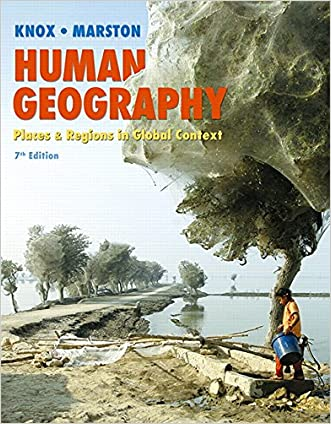 Human Geography: Places and Regions in Global Context (7th Edition) written by Paul L. Knox