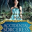 Accidental Sorceress Audiobook by Dana Marton Narrated by Elizabeth Evans